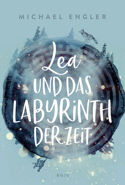 Lea und das Labyrinth der Zeit von Engler,  Michael