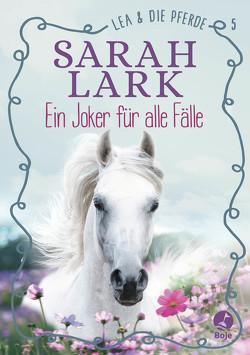 Lea und die Pferde – Ein Joker für alle Fälle von Gohl,  Christiane, Lark,  Sarah