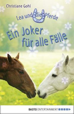 Lea und die Pferde – Ein Joker für alle Fälle von Gohl,  Christiane