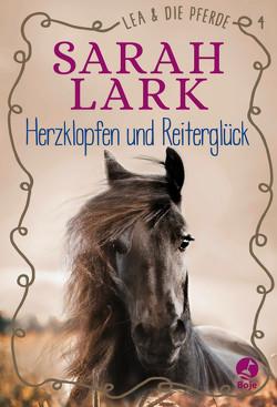 Lea und die Pferde – Herzklopfen und Reiterglück von Gohl,  Christiane, Lark,  Sarah