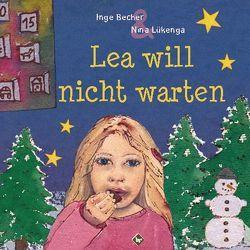 Lea will nicht warten von Becher,  Inge, Lükenga,  Nina