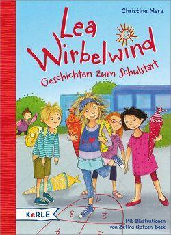 Lea Wirbelwind – Geschichten zum Schulstart von Gotzen-Beek,  Betina, Merz,  Christine