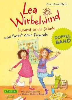 Lea Wirbelwind kommt in die Schule und findet neue Freunde von Gotzen-Beek,  Betina, Merz,  Christine