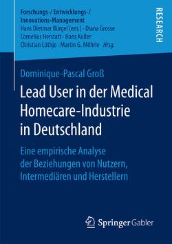 Lead User in der Medical Homecare-Industrie in Deutschland von Groß,  Dominique-Pascal