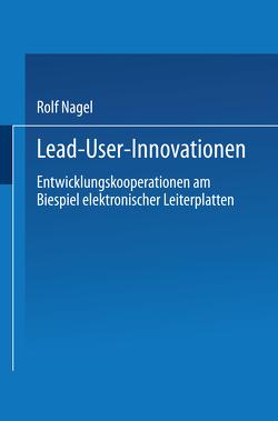 Lead User Innovationen von Nagel,  Rolf