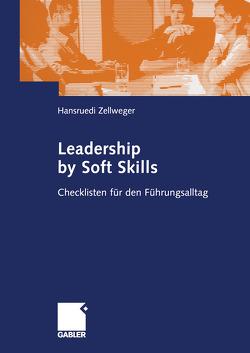 Leadership by Soft Skills von Zellweger,  Hansruedi