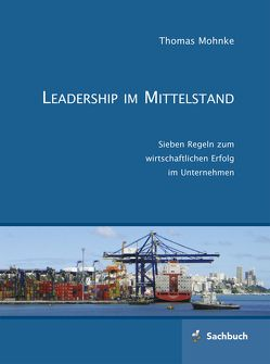 Leadership im Mittelstand von Mohnke,  Thomas