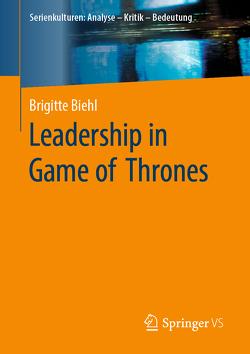 Leadership in Game of Thrones von Biehl,  Brigitte