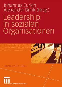 Leadership in sozialen Organisationen von Brink,  Alexander, Eurich,  Johannes
