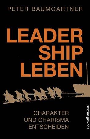 Leadership leben von Baumgartner,  Peter