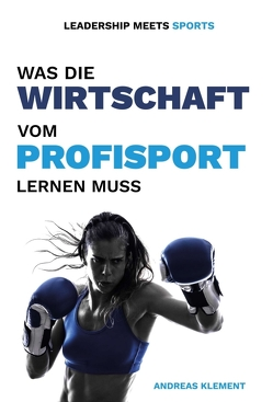 Leadership meets Sports von Klement,  Andreas