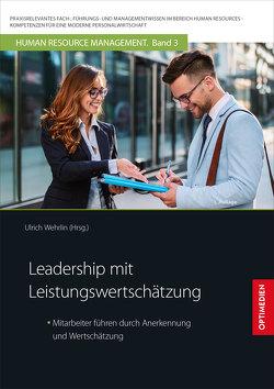 Leadership mit Leistungswertschätzung von Prof. Dr. Dr. h.c. Wehrlin,  Ulrich