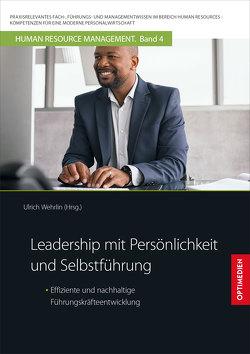 Leadership mit Persönlichkeit und Selbstführung von Prof. Dr. Dr. h.c. Wehrlin,  Ulrich