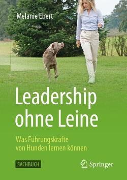 Leadership ohne Leine von Ebert,  Melanie