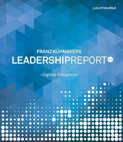 Leadership Report 2016 von Kühmayer,  Franz