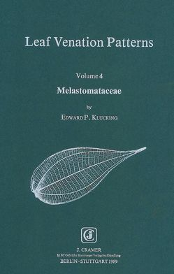 Leaf Venation Patterns / Melastomataceae von Klucking,  Edward P