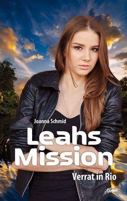 Leahs Mission – Verrat in Rio von Schmid,  Joanna