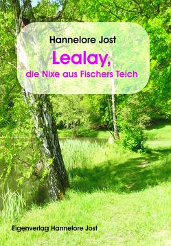 Lealay, die Nixe aus Fischers Teich von Jost,  Hannelore