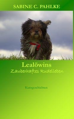 Lealöwins zauberhaftes Rudelleben von Pahlke,  Sabine C.