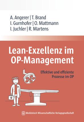 Lean-Exzellenz im OP Management von Angerer,  Alfred, Brand,  Tim, Gurnhofer,  Ines, Juchler,  Isabelle, Martens,  Rutger, Mattmann,  Oliver