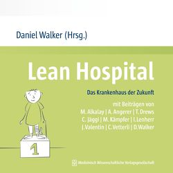 Lean Hospital von Walker,  Daniel