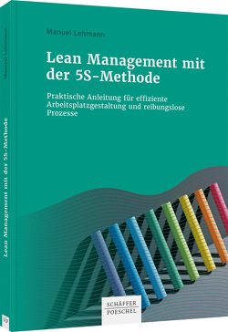 Lean Management mit der 5S-Methode von Lehmann,  Manuel