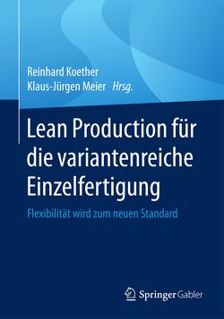 Lean Production für die variantenreiche Einzelfertigung von Koether,  Reinhard, Meier,  Klaus-Jürgen
