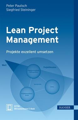 Lean Project Management von Pautsch,  Peter, Steininger,  Siegfried