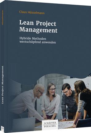 Lean Project Management von Hüsselmann,  Claus