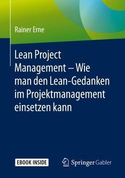 Lean Project Management — Wie man den Lean-Gedanken im Projektmanagement einsetzen kann von Erne,  Rainer