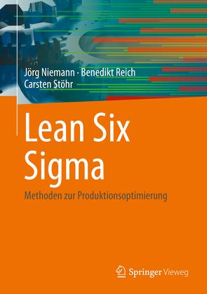 Lean Six Sigma von Niemann,  Jörg, Reich,  Benedikt, Stöhr,  Carsten