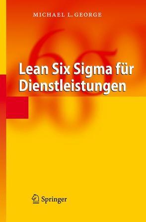 Lean Six Sigma für Dienstleistungen von George,  Michael L.