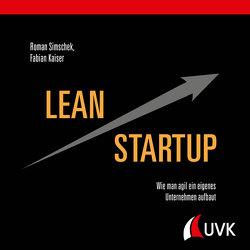 Lean Startup von Kaiser,  Fabian, Simschek,  Roman