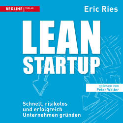 Lean Startup von Ries,  Eric, Wolter,  Peter