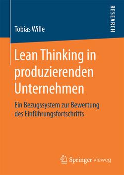 Lean Thinking in produzierenden Unternehmen von Wille,  Tobias