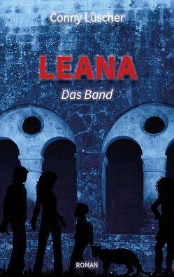 Leana – Das Band von Lüscher,  Conny