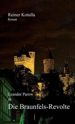 Leander Parow in: Die Braunfels-Revolte von Kotulla,  Reiner