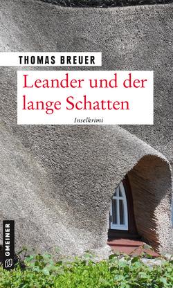 Leander und der lange Schatten von Breuer,  Thomas