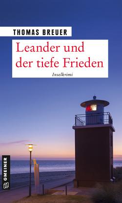 Leander und der tiefe Frieden von Breuer,  Thomas