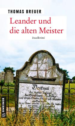 Leander und die alten Meister von Breuer,  Thomas