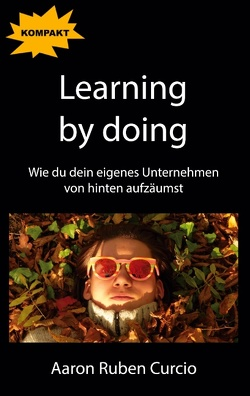 Learning by doing von Curcio,  Aaron Ruben