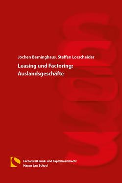 Leasing und Factoring; Auslandsgeschäfte von Berninghaus,  Jochen, Gräfin von Schlieffen,  Katharina, Lorscheider,  Steffen, Zwiehoff,  Gabriele