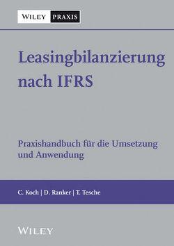 Leasingbilanzierung nach IFRS von Koch,  Christian, Ranker,  Daniel, Tesche,  Thomas