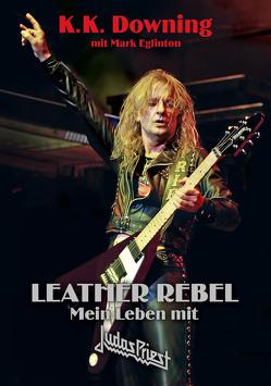 Leather Rebel von Downing,  K.K., Eglinton,  Mark, Rönnebeck,  Jenny