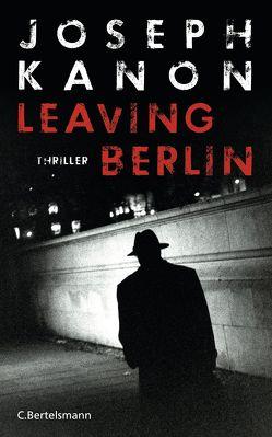 Leaving Berlin von Kanon,  Joseph, Peschel,  Elfriede