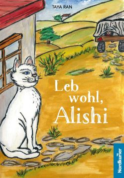 Leb wohl, Alishi von Kietzmann,  Beatrice, Kietzmann,  Ralph, Ran,  Taya