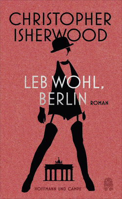 Leb wohl, Berlin von Henschel,  Gerhard, Isherwood,  Christopher, Passig,  Kathrin