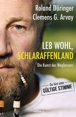 Leb wohl, Schlaraffenland von Arvay,  Clemens G., Düringer ,  Roland