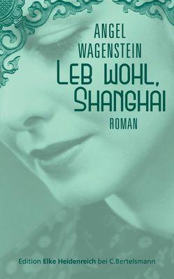 Leb wohl, Shanghai von Frahm,  Thomas, Wagenstein,  Angel