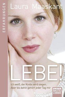 Lebe! von Bittner,  Elvira, Dam,  Gaby van, Maaskant,  Laura